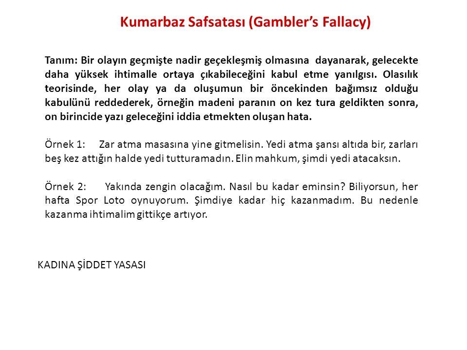 Kumarbaz Safsatası (Gambler's Fallacy)