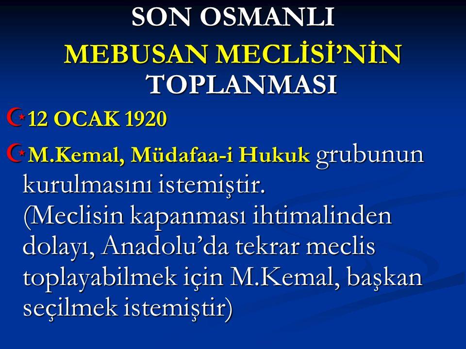 MEBUSAN MECLİSİ'NİN TOPLANMASI