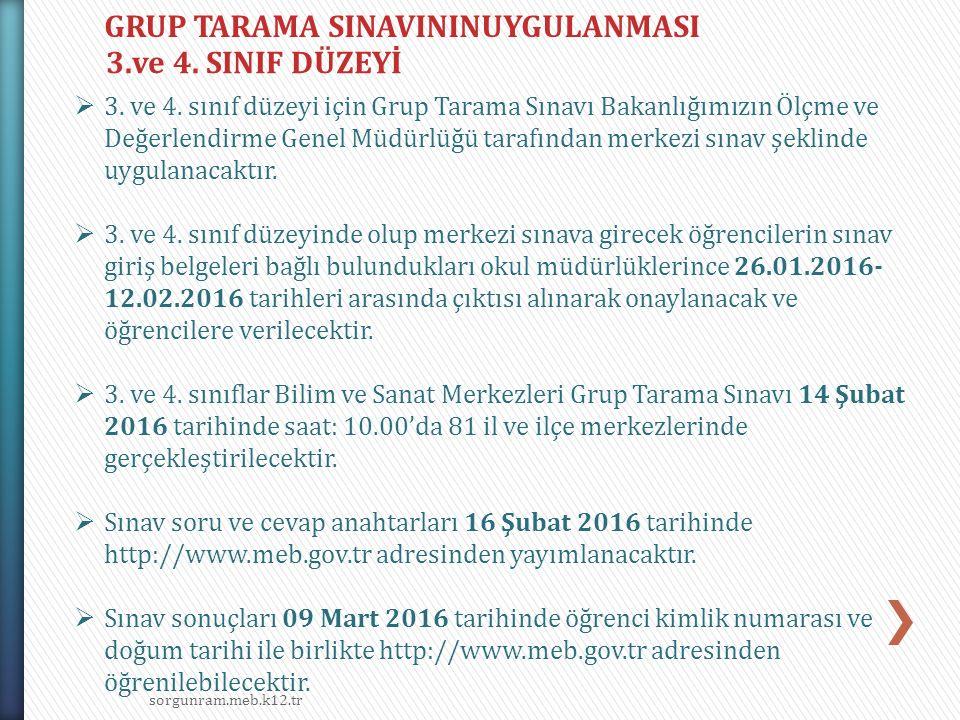 GRUP TARAMA SINAVININUYGULANMASI 3.ve 4. SINIF DÜZEYİ