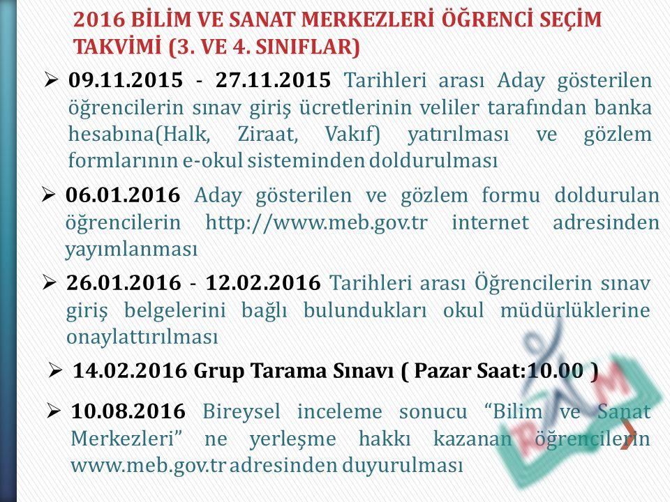 2016 BİLİM VE SANAT MERKEZLERİ ÖĞRENCİ SEÇİM TAKVİMİ (3. VE 4