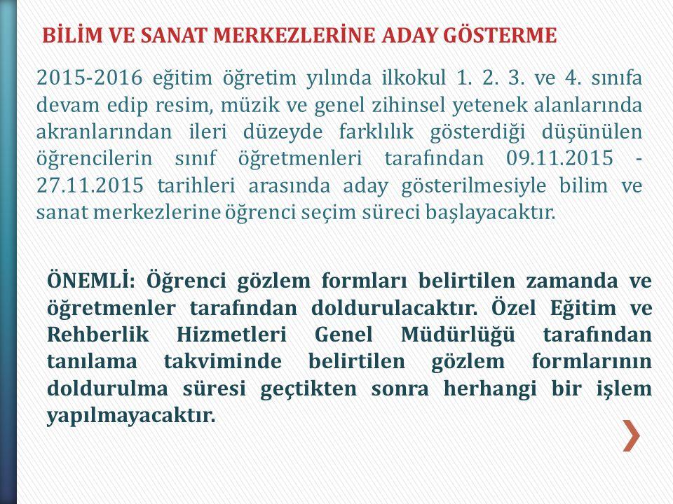 BİLİM VE SANAT MERKEZLERİNE ADAY GÖSTERME