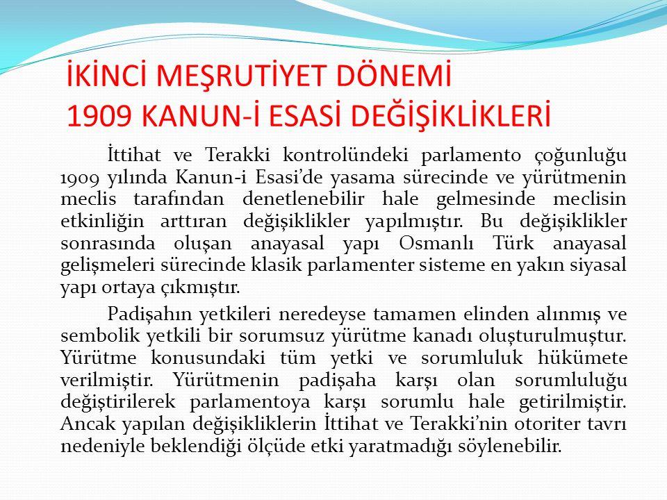İKİNCİ MEŞRUTİYET DÖNEMİ 1909 KANUN-İ ESASİ DEĞİŞİKLİKLERİ