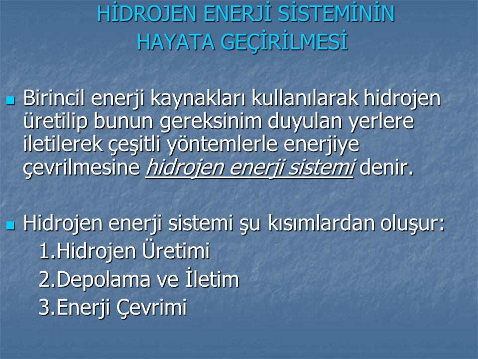 HİDROJEN ENERJİ SİSTEMİNİN