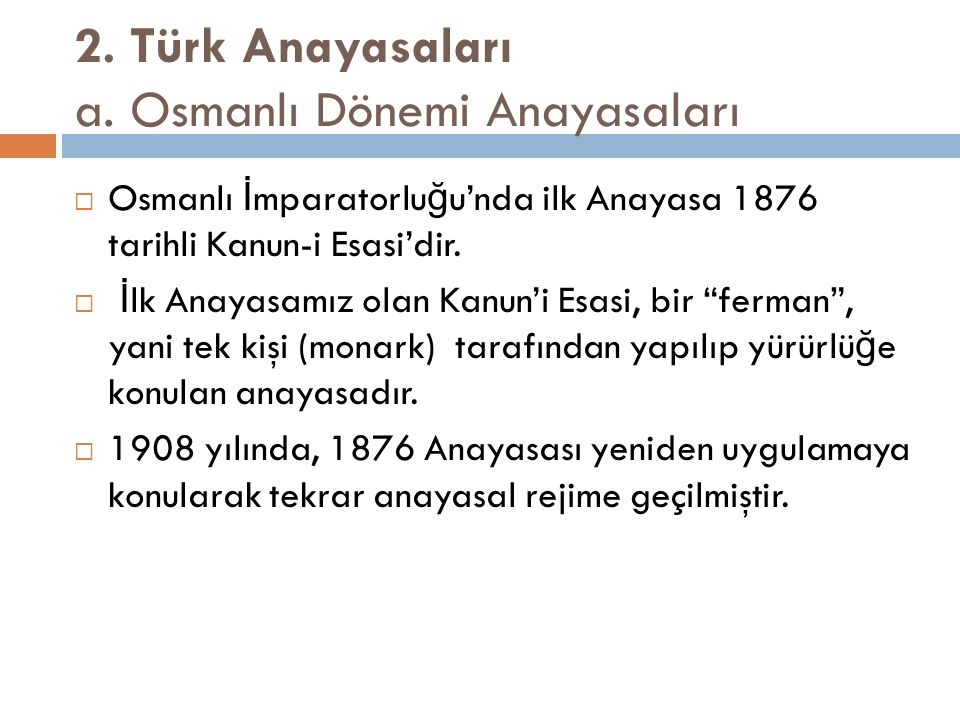 2. Türk Anayasaları a. Osmanlı Dönemi Anayasaları