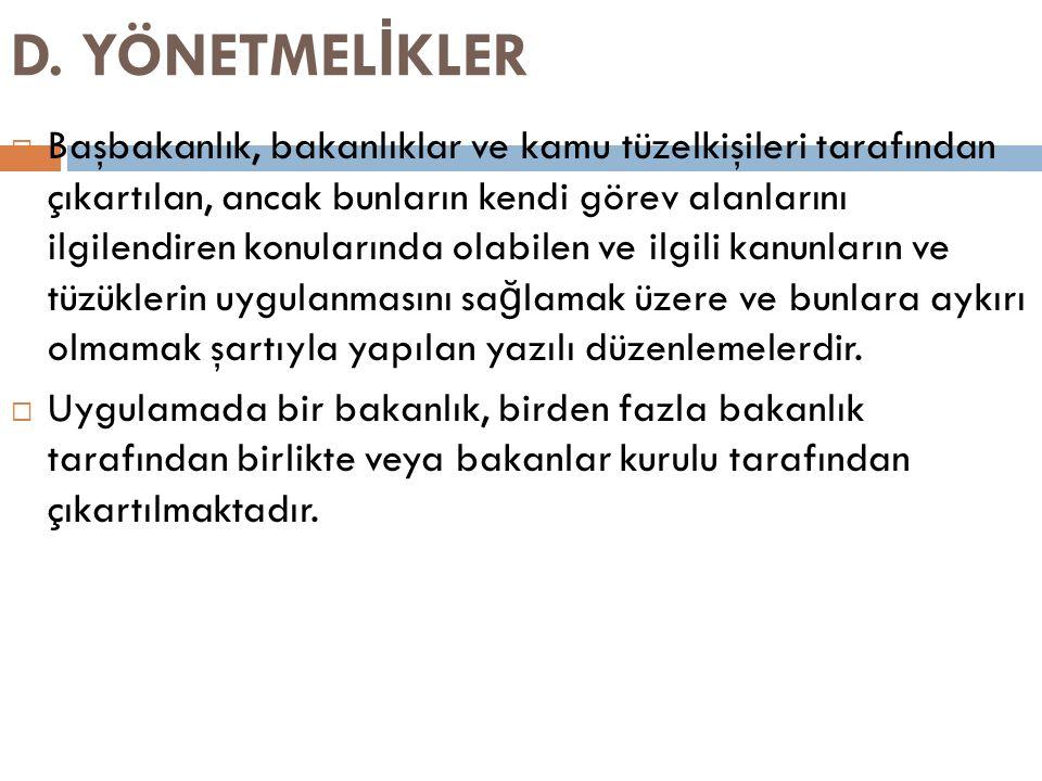 D. YÖNETMELİKLER
