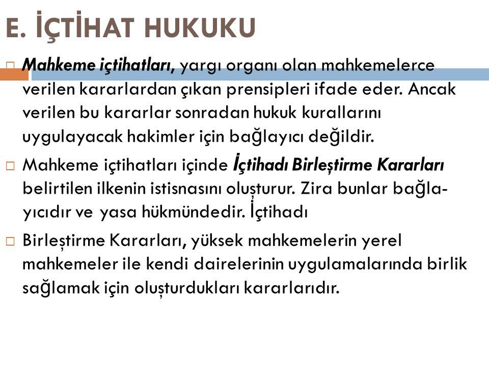 E. İÇTİHAT HUKUKU
