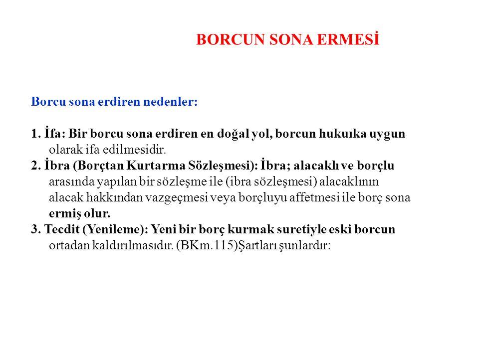 BORCUN SONA ERMESİ Borcu sona erdiren nedenler: