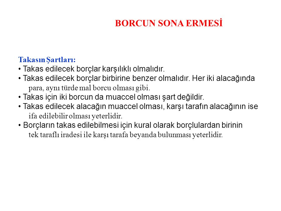 BORCUN SONA ERMESİ Takasın Şartları: