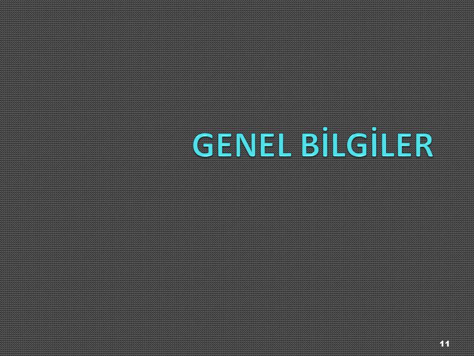 GENEL BİLGİLER