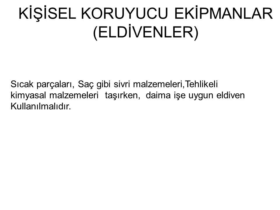 KİŞİSEL KORUYUCU EKİPMANLAR (ELDİVENLER)