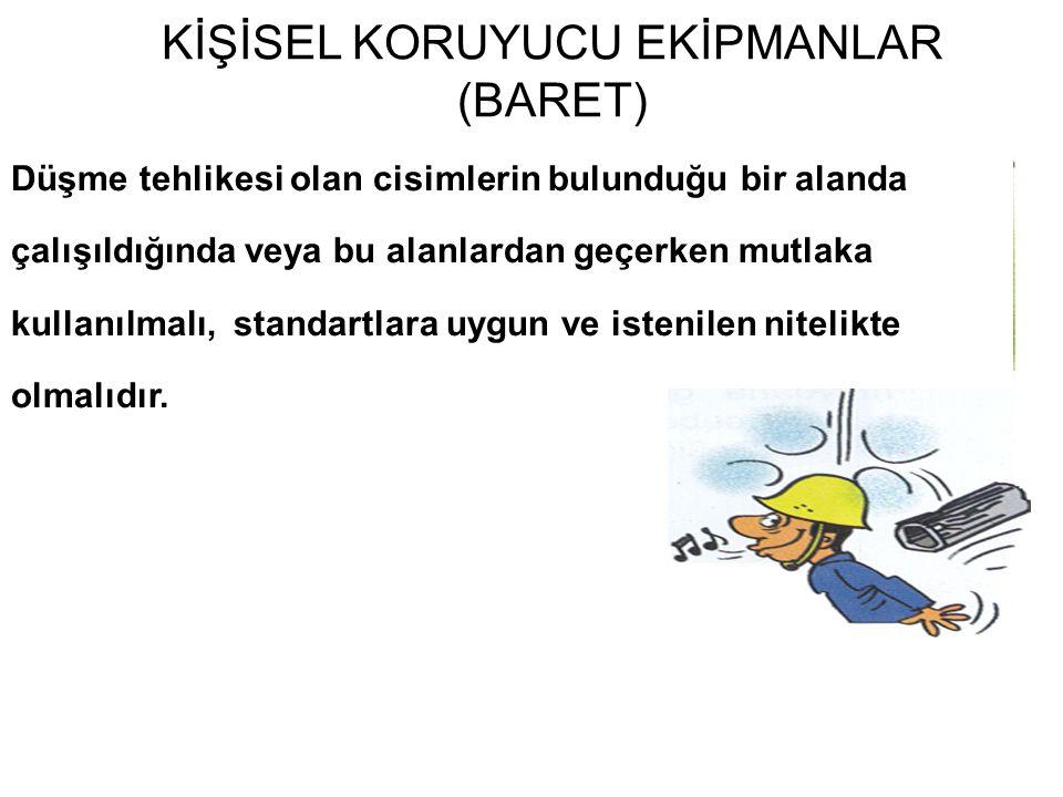 KİŞİSEL KORUYUCU EKİPMANLAR (BARET)