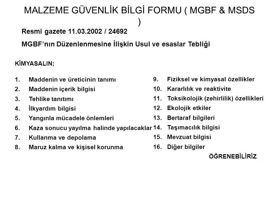 MALZEME GÜVENLİK BİLGİ FORMU ( MGBF & MSDS )