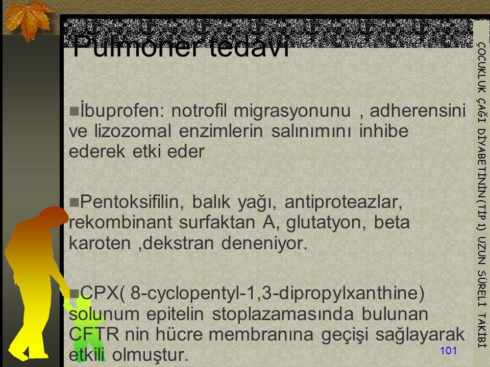 Pulmoner tedavi İbuprofen: notrofil migrasyonunu , adherensini ve lizozomal enzimlerin salınımını inhibe ederek etki eder.