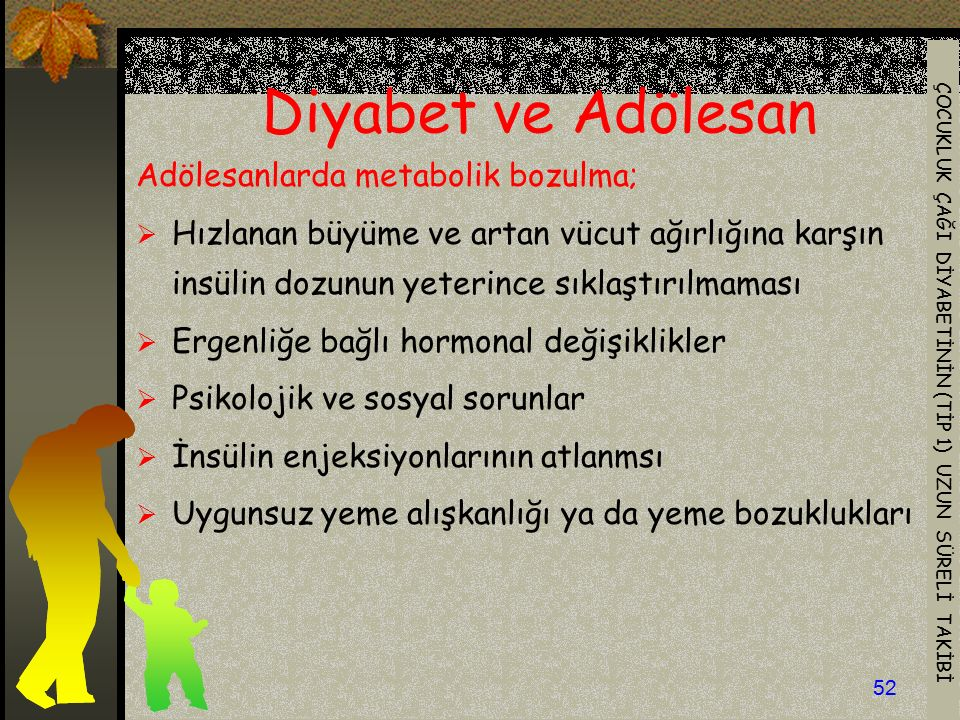 Diyabet ve Adölesan Adölesanlarda metabolik bozulma;