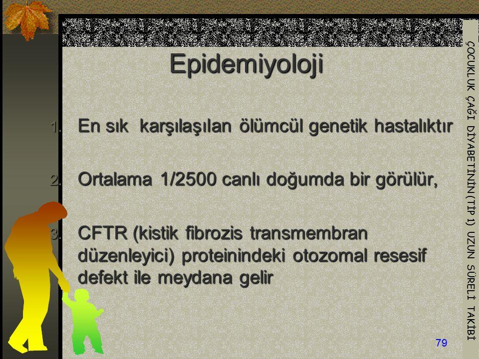 Epidemiyoloji En sık karşılaşılan ölümcül genetik hastalıktır