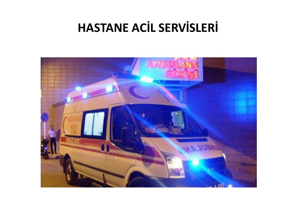 HASTANE ACİL SERVİSLERİ