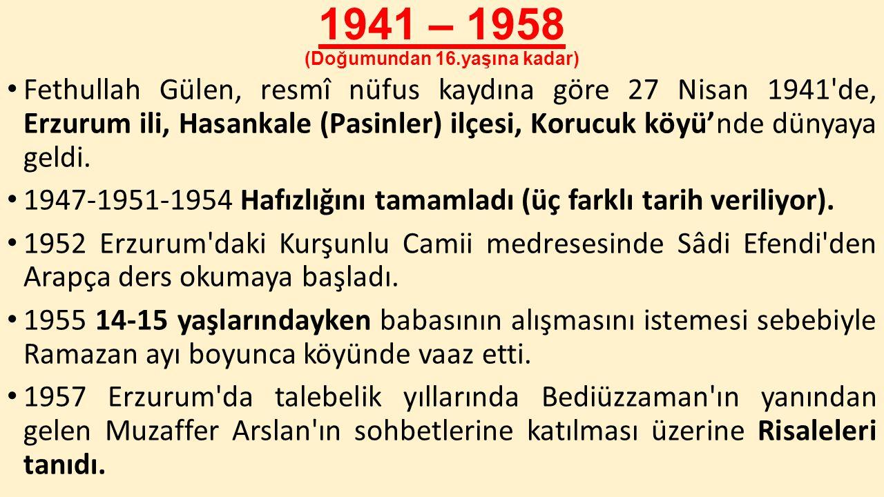 1941 – 1958 (Doğumundan 16.yaşına kadar)