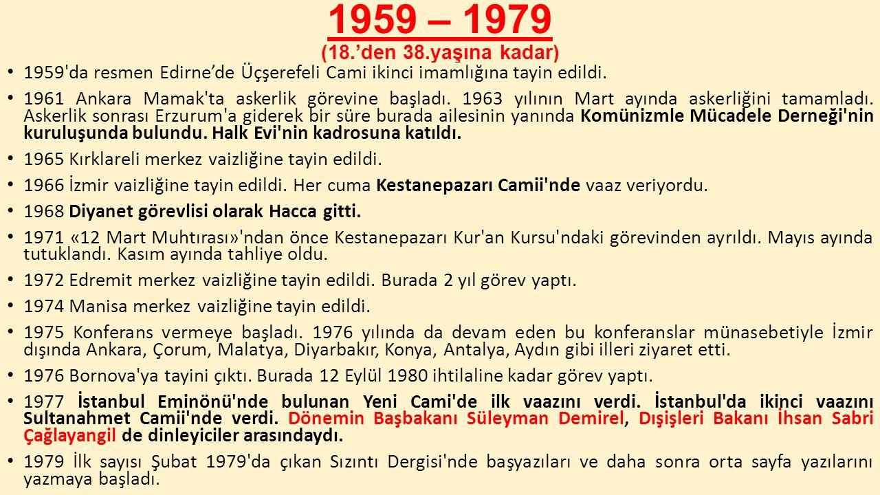 1959 – 1979 (18.'den 38.yaşına kadar) 1959 da resmen Edirne'de Üçşerefeli Cami ikinci imamlığına tayin edildi.