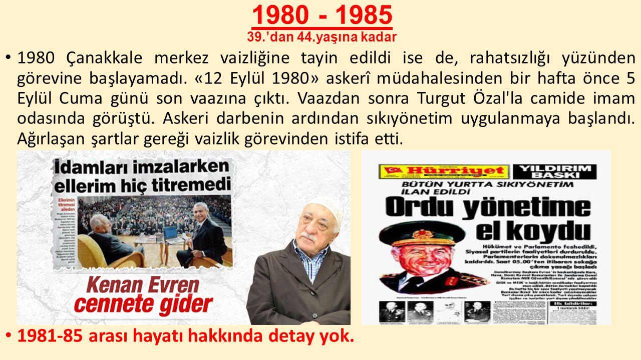 1980 - 1985 39.'dan 44.yaşına kadar