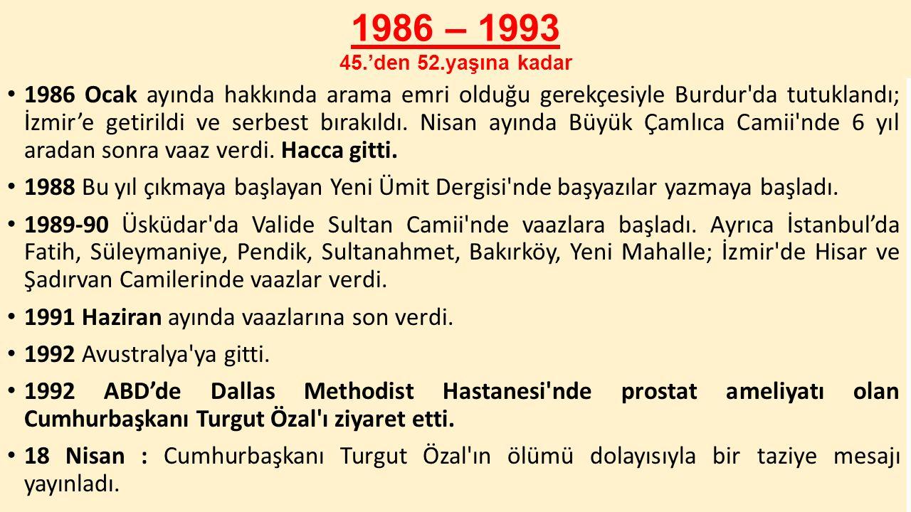 1986 – 1993 45.'den 52.yaşına kadar