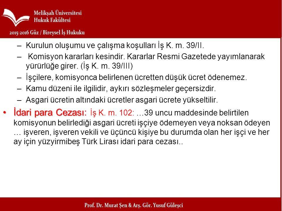 Kurulun oluşumu ve çalışma koşulları İş K. m. 39/II.