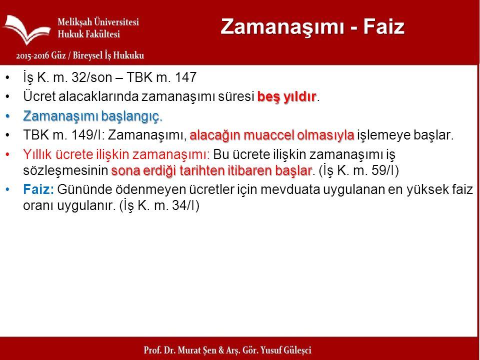 Zamanaşımı - Faiz İş K. m. 32/son – TBK m. 147