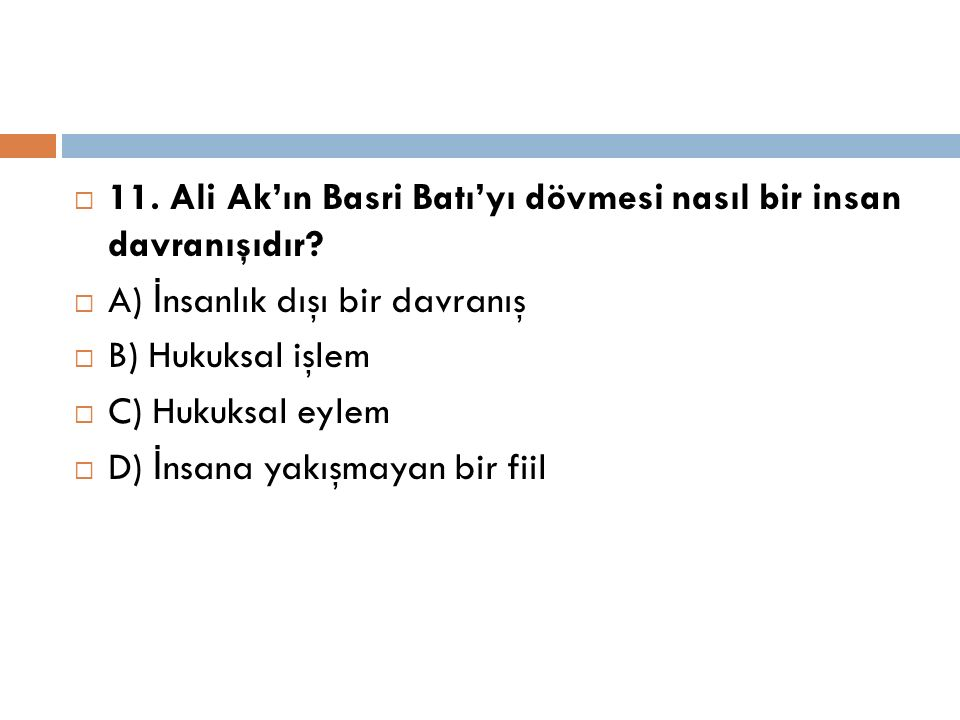 11. Ali Ak'ın Basri Batı'yı dövmesi nasıl bir insan davranışıdır