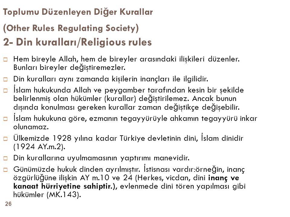 Toplumu Düzenleyen Diğer Kurallar (Other Rules Regulating Society)