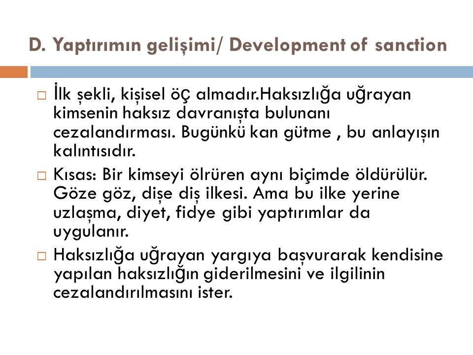 D. Yaptırımın gelişimi/ Development of sanction