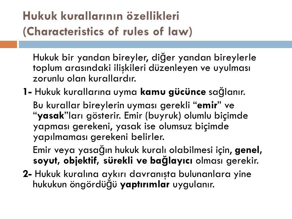Hukuk kurallarının özellikleri (Characteristics of rules of law)