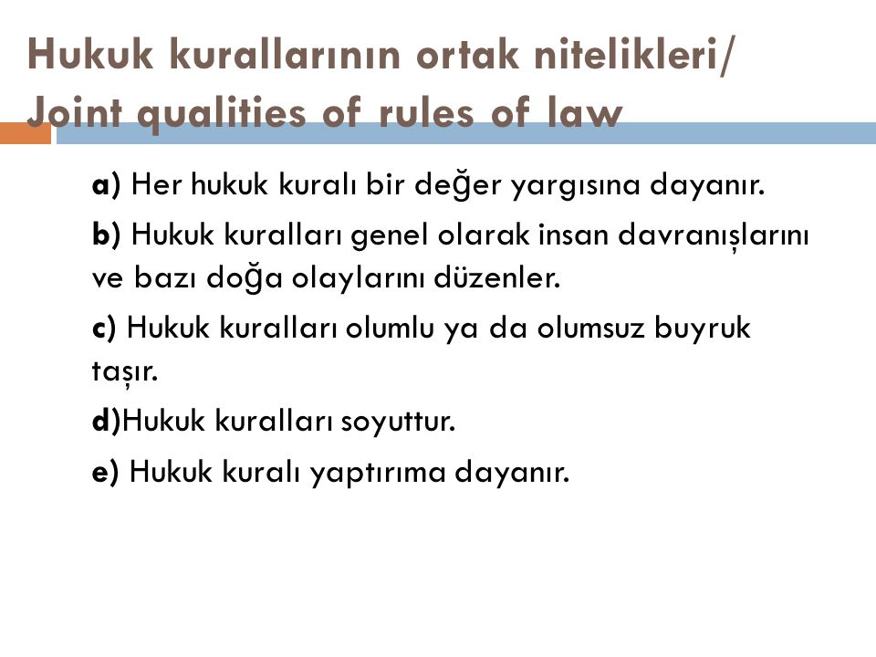 Hukuk kurallarının ortak nitelikleri/ Joint qualities of rules of law
