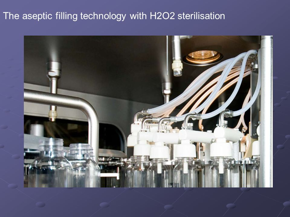 The aseptic filling technology with H2O2 sterilisation
