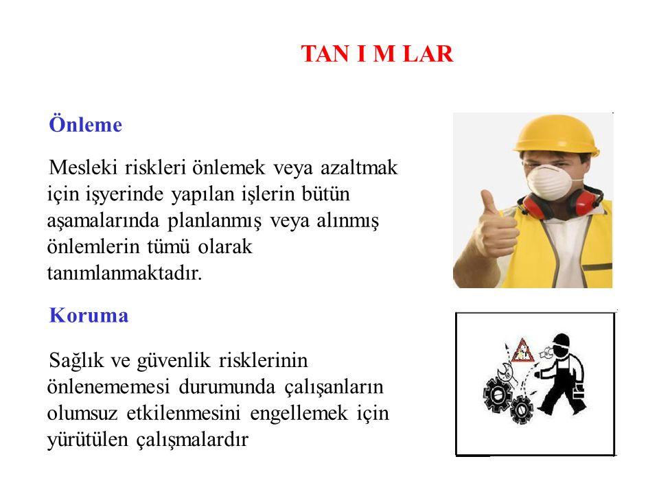 TAN I M LAR Önleme Mesleki riskleri önlemek veya azaltmak