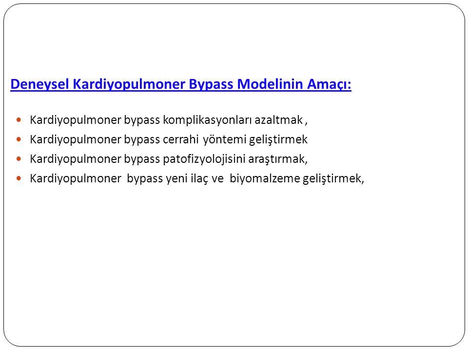 Deneysel Kardiyopulmoner Bypass Modelinin Amaçı: