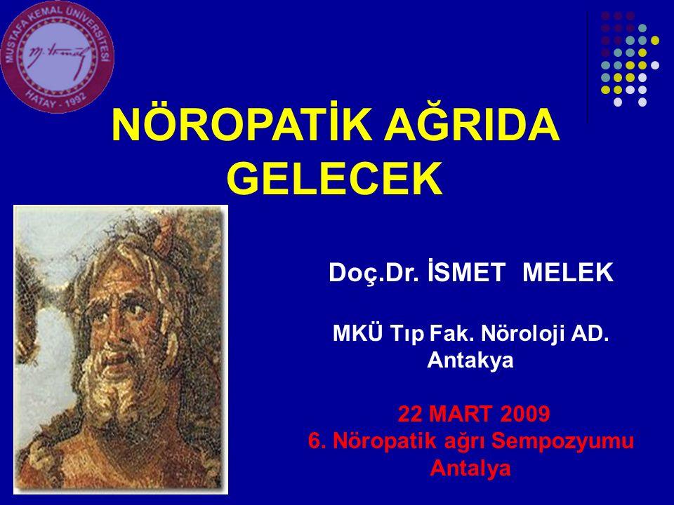 NÖROPATİK AĞRIDA GELECEK 6. Nöropatik ağrı Sempozyumu Antalya