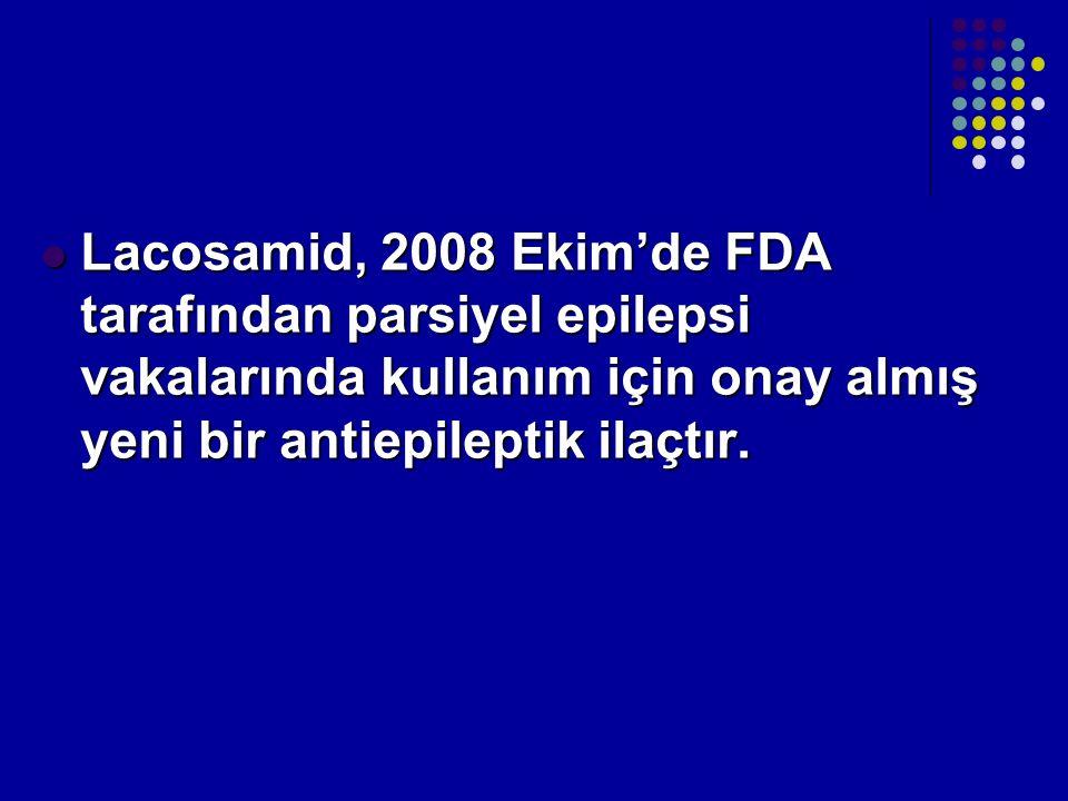 Lacosamid, 2008 Ekim'de FDA tarafından parsiyel epilepsi vakalarında kullanım için onay almış yeni bir antiepileptik ilaçtır.