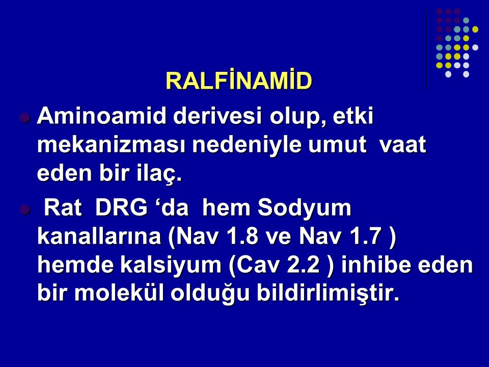RALFİNAMİD Aminoamid derivesi olup, etki mekanizması nedeniyle umut vaat eden bir ilaç.