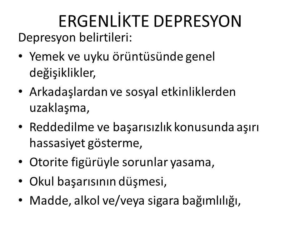 ERGENLİKTE DEPRESYON Depresyon belirtileri: