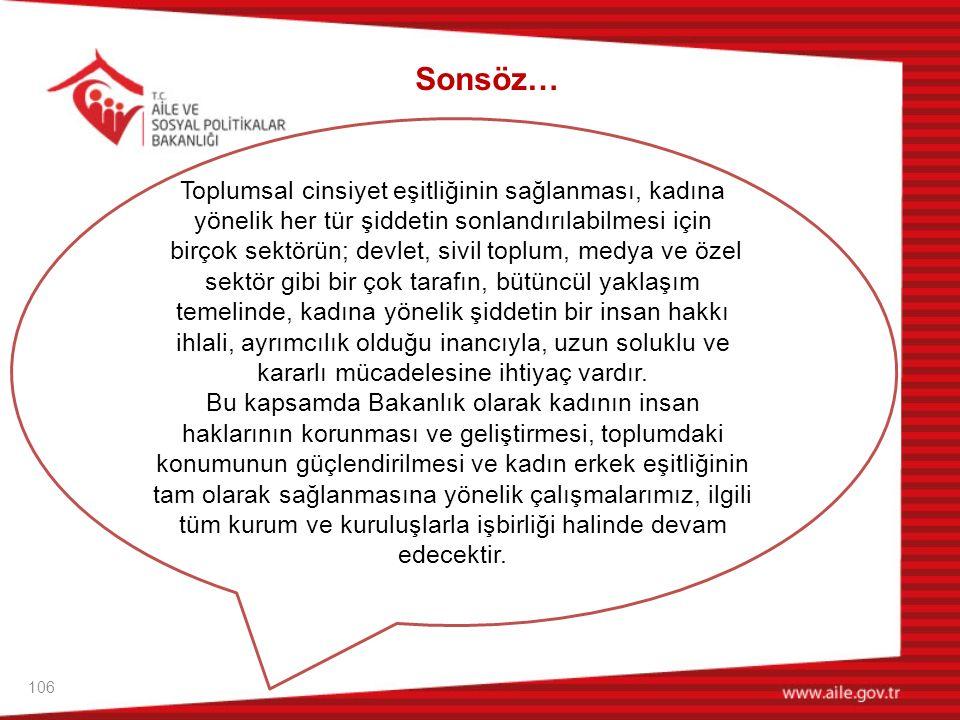 Sonsöz… Toplumsal cinsiyet eşitliğinin sağlanması, kadına yönelik her tür şiddetin sonlandırılabilmesi için.