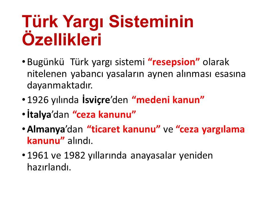 Türk Yargı Sisteminin Özellikleri