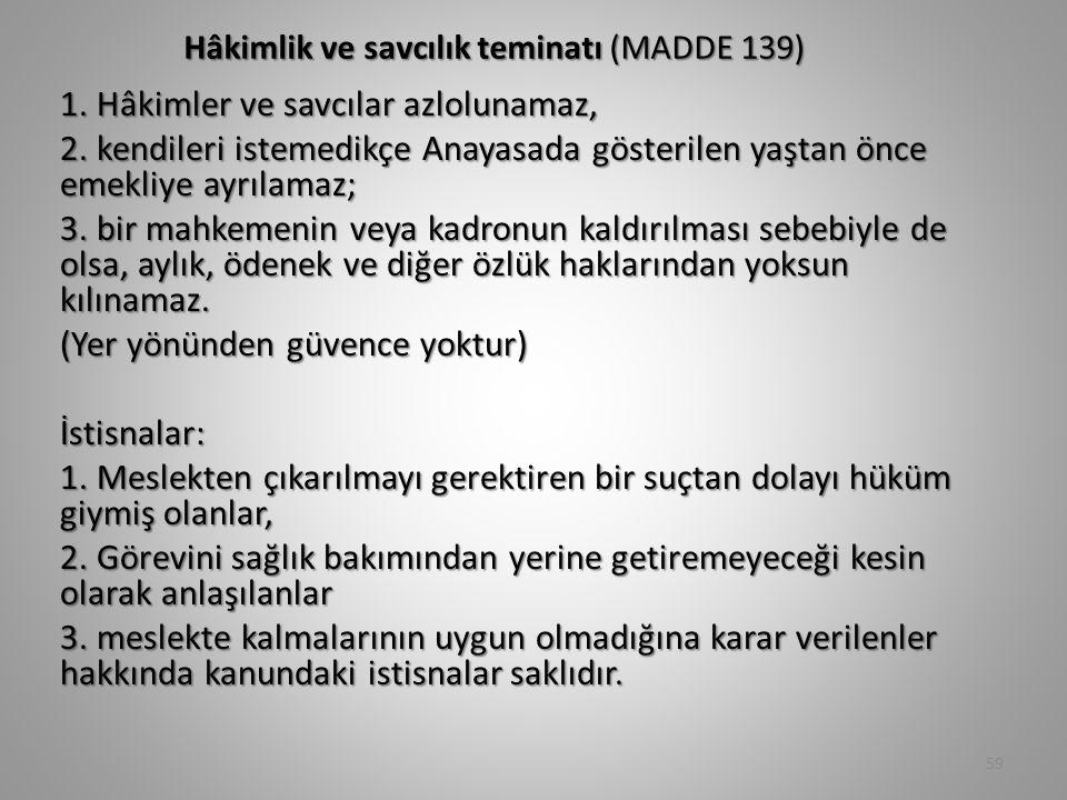 Hâkimlik ve savcılık teminatı (MADDE 139)