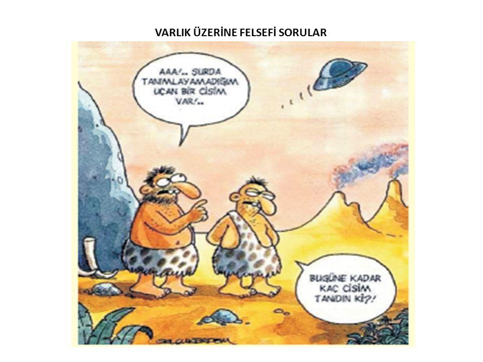 VARLIK ÜZERİNE FELSEFİ SORULAR