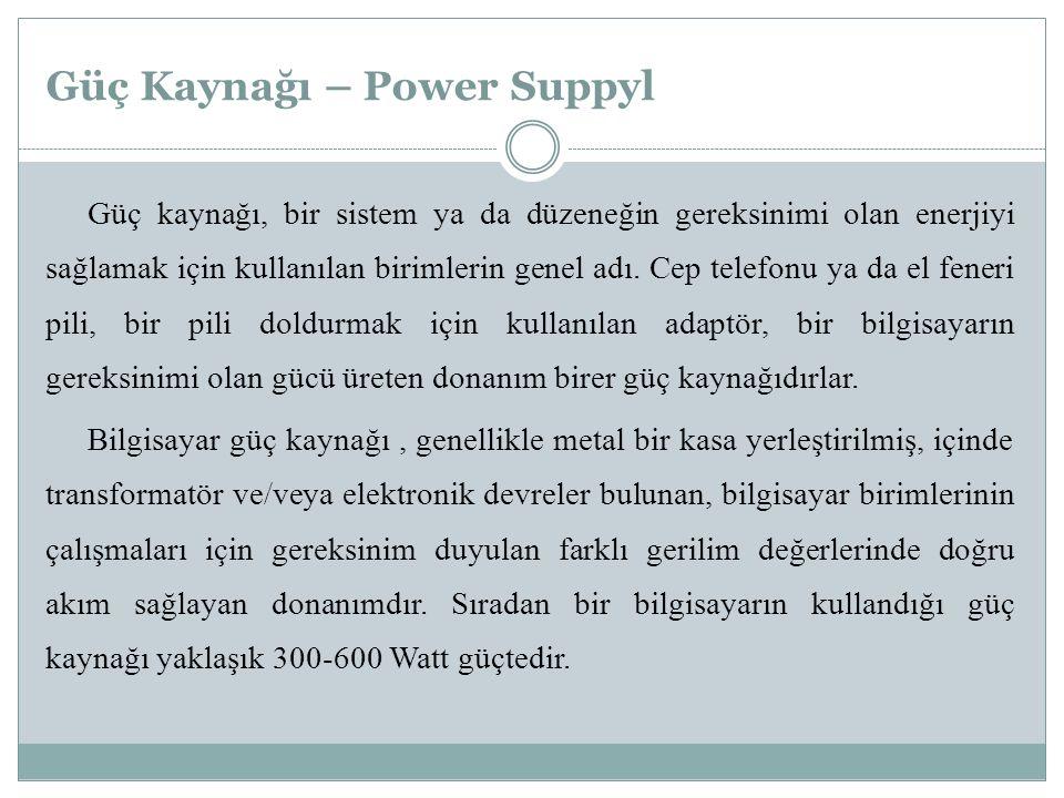 Güç Kaynağı – Power Suppyl