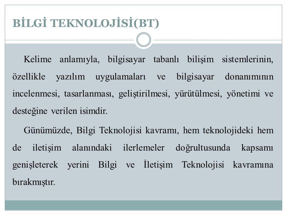 BİLGİ TEKNOLOJİSİ(BT)