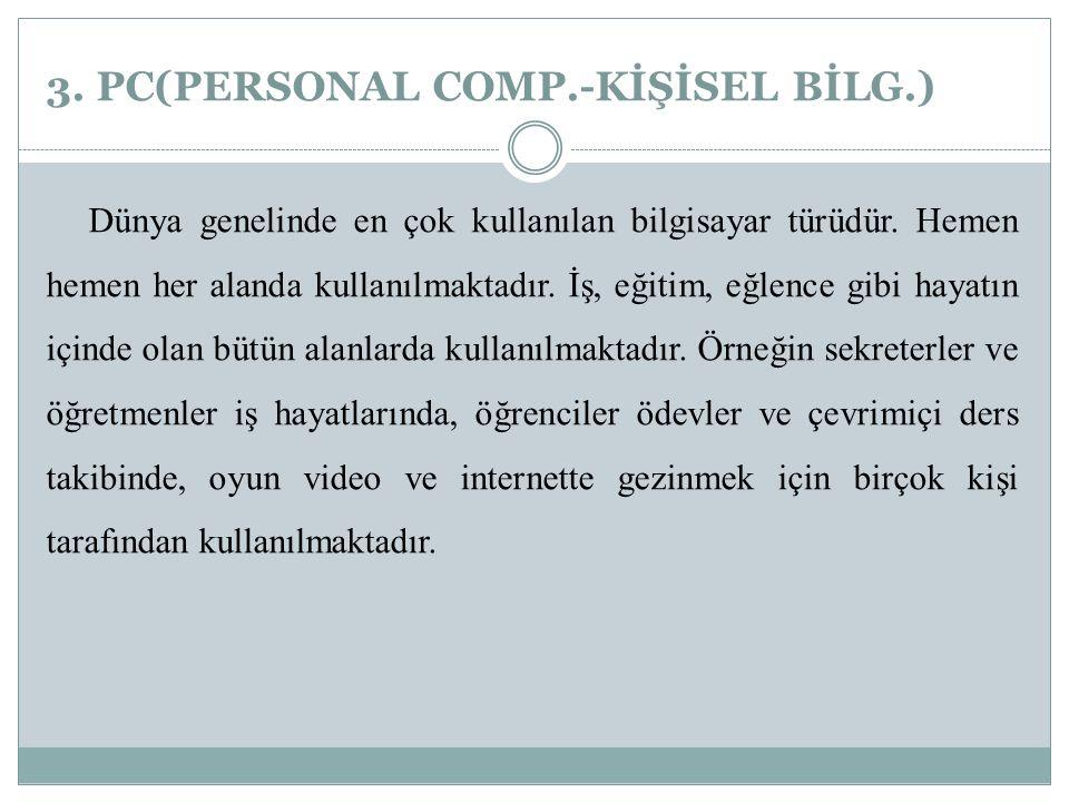 3. PC(PERSONAL COMP.-KİŞİSEL BİLG.)