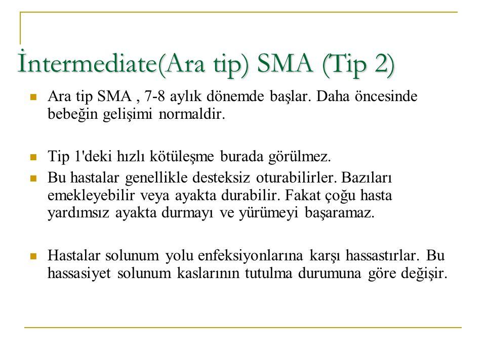 İntermediate(Ara tip) SMA (Tip 2)