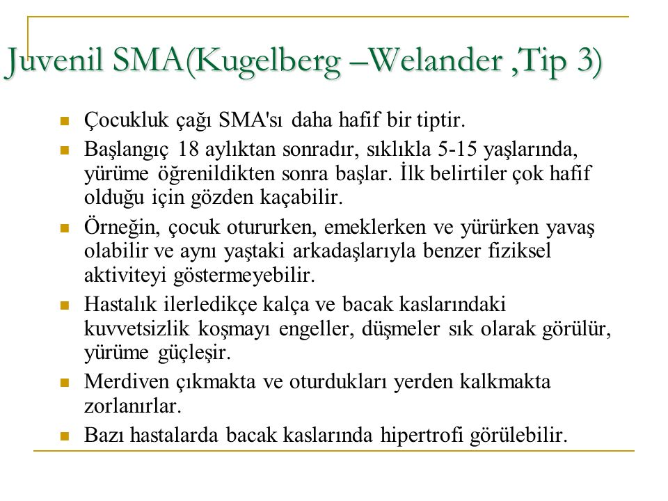 Juvenil SMA(Kugelberg –Welander ,Tip 3)