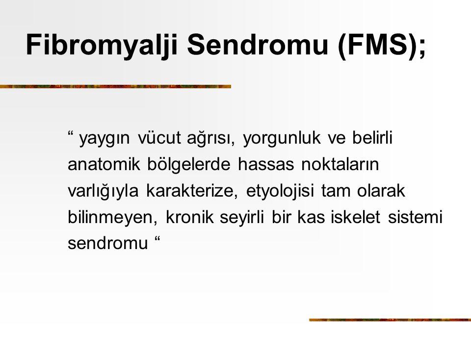 Fibromyalji Sendromu (FMS);