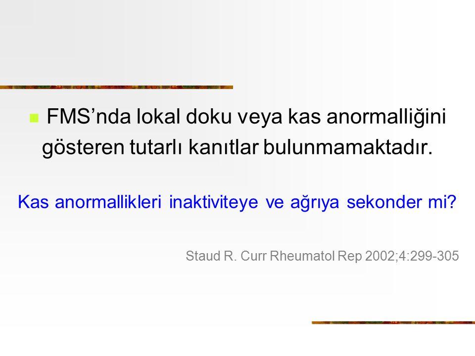 FMS'nda lokal doku veya kas anormalliğini
