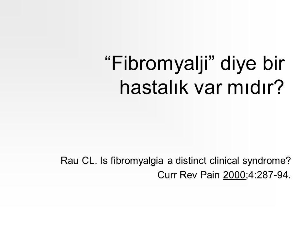 Fibromyalji diye bir hastalık var mıdır